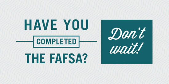 Complete your FAFSA today